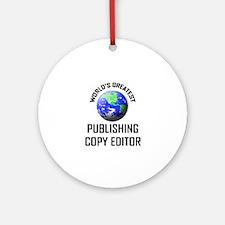 World's Greatest PUBLISHING COPY EDITOR Ornament (