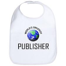 World's Greatest PUBLISHER Bib