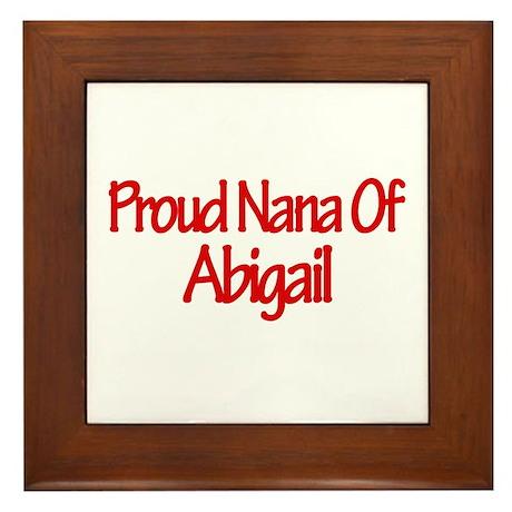 Proud Nana of Abigail Framed Tile