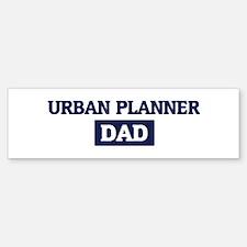 URBAN PLANNER Dad Bumper Bumper Bumper Sticker
