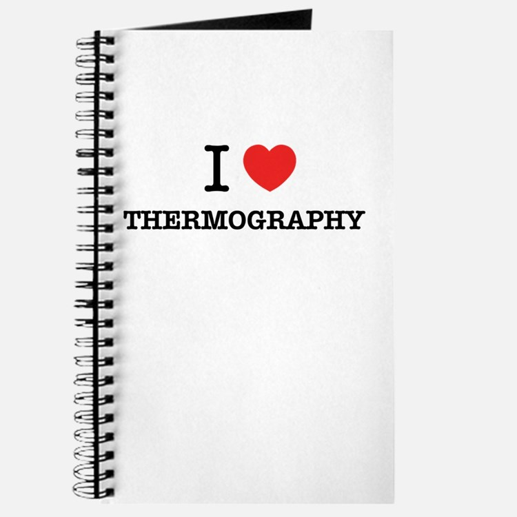 I Love THERMOGRAPHY Journal