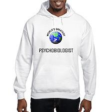 World's Greatest PSYCHOBIOLOGIST Hoodie