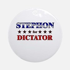 STEPHON for dictator Ornament (Round)