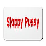 Sloppy Pussy Mousepad