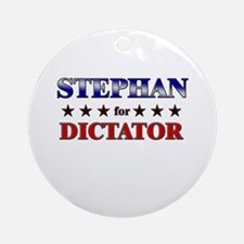 STEPHAN for dictator Ornament (Round)