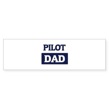 PILOT Dad Bumper Sticker