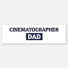 CINEMATOGRAPHER Dad Bumper Bumper Bumper Sticker