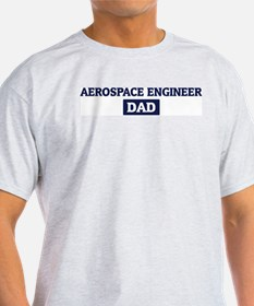 AEROSPACE ENGINEER Dad T-Shirt