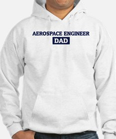 AEROSPACE ENGINEER Dad Hoodie