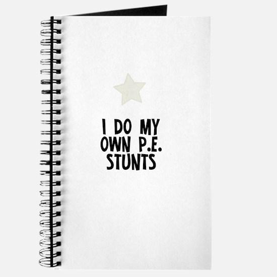 I Do My Own P.E. Stunts Journal