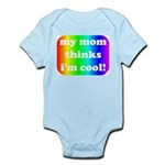 My mom thinks I'm cool pride Infant Creeper