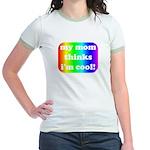 My mom thinks I'm cool pride Jr. Ringer T-Shirt