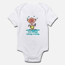 IT'S TOUGH BEING A BABY Infant Bodysuit