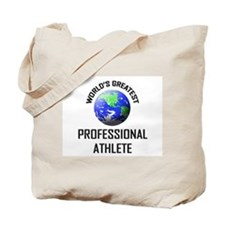 World's Greatest PROFESSIONAL ATHLETE Tote Bag