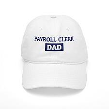 PAYROLL CLERK Dad Baseball Cap