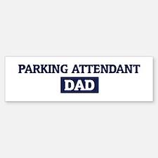PARKING ATTENDANT Dad Bumper Bumper Bumper Sticker