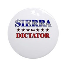 SIERRA for dictator Ornament (Round)