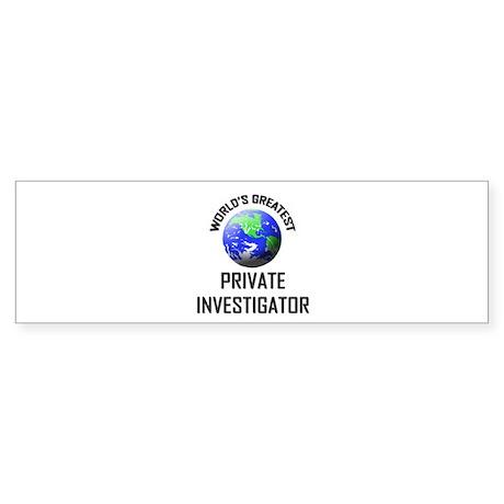 World's Greatest PRIVATE INVESTIGATOR Sticker (Bum