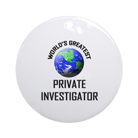 World's Greatest PRIVATE INVESTIGATOR Ornament (Ro