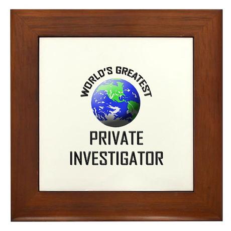 World's Greatest PRIVATE INVESTIGATOR Framed Tile