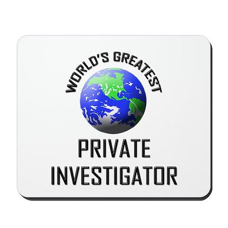 World's Greatest PRIVATE INVESTIGATOR Mousepad