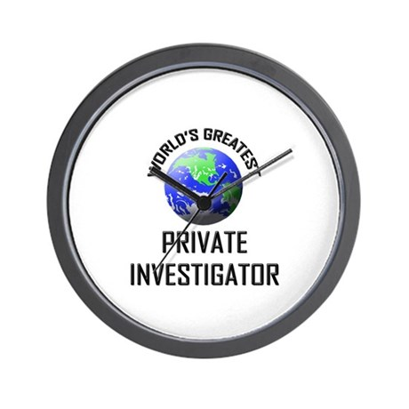 World's Greatest PRIVATE INVESTIGATOR Wall Clock