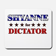 SHYANNE for dictator Mousepad