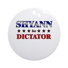 SHYANN for dictator Ornament (Round)