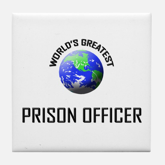 World's Greatest PRISON OFFICER Tile Coaster