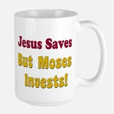 jesussavesbutmosesinvests.png Mugs