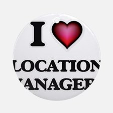 I love Location Managers Round Ornament