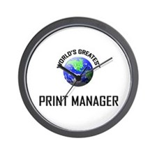 World's Greatest PRINT MANAGER Wall Clock