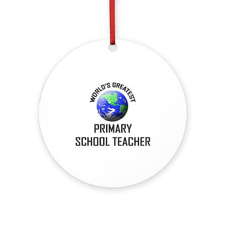 World's Greatest PRIMARY SCHOOL TEACHER Ornament (