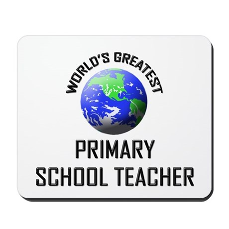 World's Greatest PRIMARY SCHOOL TEACHER Mousepad