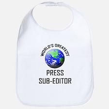World's Greatest PRESS SUB-EDITOR Bib