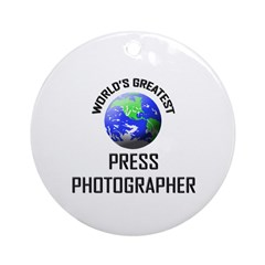 World's Greatest PRESS PHOTOGRAPHER Ornament (Roun