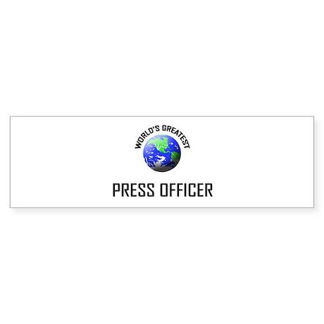 World's Greatest PRESS OFFICER Bumper Sticker