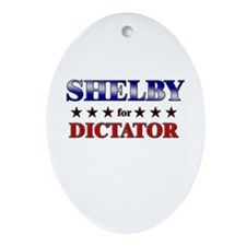 SHELBY for dictator Oval Ornament