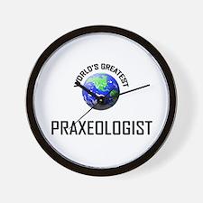World's Greatest PRAXEOLOGIST Wall Clock