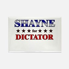 SHAYNE for dictator Rectangle Magnet