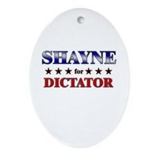 SHAYNE for dictator Oval Ornament