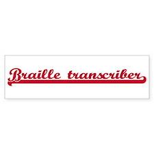 Braille transcriber (sporty r Bumper Bumper Sticker