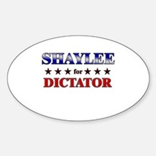 SHAYLEE for dictator Oval Decal