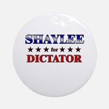 SHAYLEE for dictator Ornament (Round)