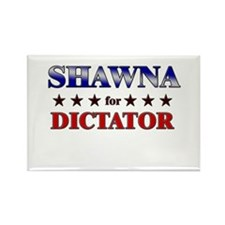 SHAWNA for dictator Rectangle Magnet