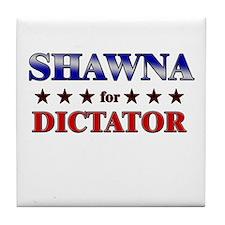SHAWNA for dictator Tile Coaster
