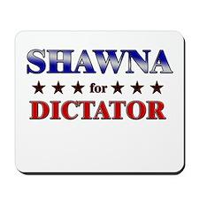 SHAWNA for dictator Mousepad