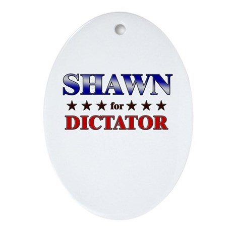 SHAWN for dictator Oval Ornament