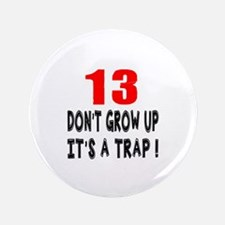 13 Don Not Grow Up It Is A Trap Button