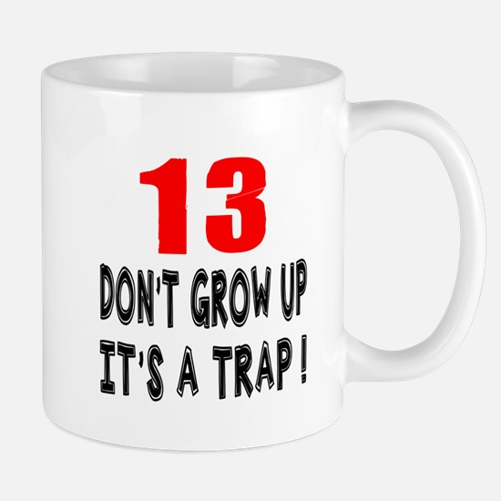 13 Don Not Grow Up It Is A Trap Mug